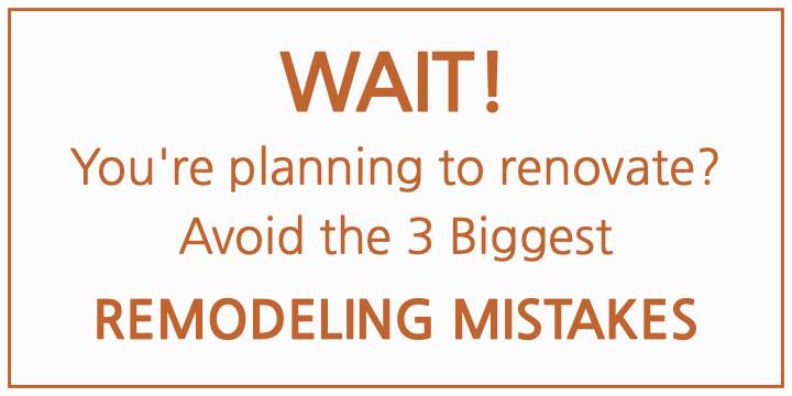 Avoid the 3 biggest remodeling mistakes